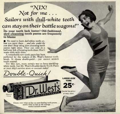 "Dr. West's Double-Quick Toothpaste – ""NIX! Not for me... Sailors with dull-white teeth can stay on their battle wagons!"" (1935)"
