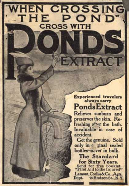 Pond's Extract Co.'s Pond's Extract – When Crossing The Pond Cross With Pond's Extract. (1906)