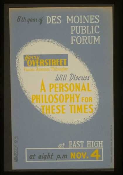 8th year of Des Moines public forum – Harry Overstreet, famous American philosopher, will discuss a personal philosophy for these times / designed & (1936)
