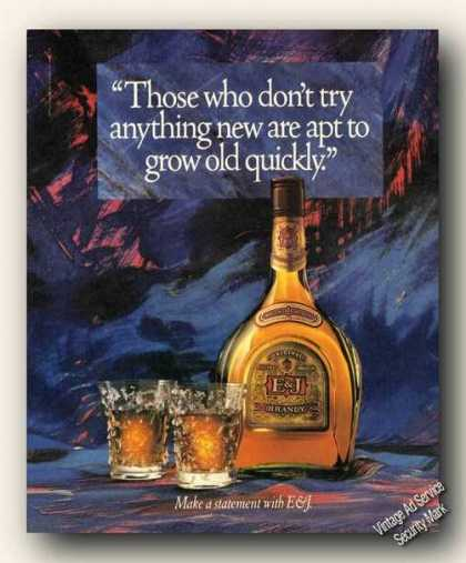 E&j Brandy Don't Try New Grow Old Quickly Promo (1988)