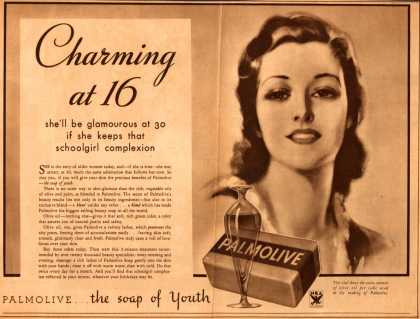 Palmolive Company's Palmolive Soap – Charming at 16 she'll be glamorous at 30 if she keeps that schoolgirl complexion. (1933)
