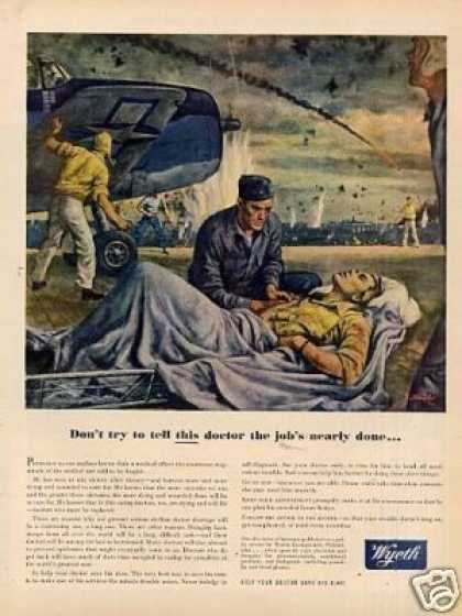 "Wyeth Ad ""Dont Try To Tell This Doctor/stahl Art (1945)"