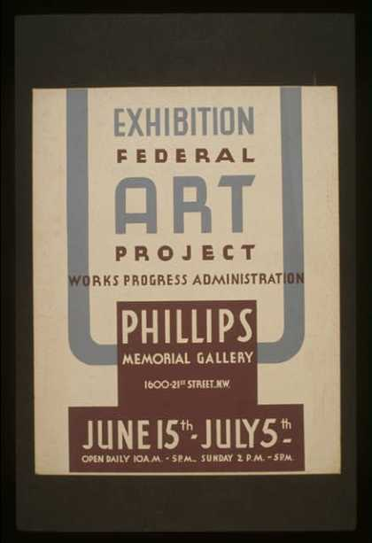 Exhibition – Federal Art Project Works Progress Administration [at the] Phillips Memorial Gallery. (1936)