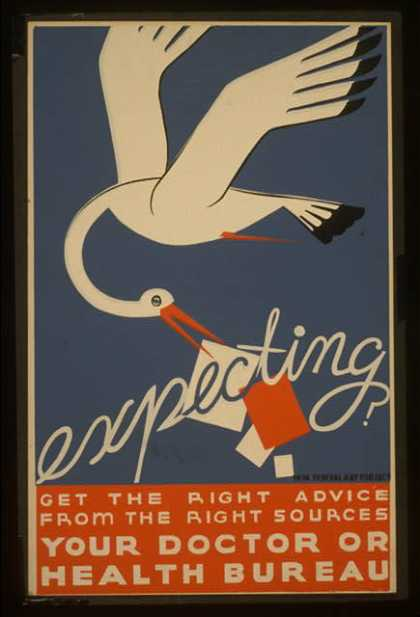 Expecting? Get the right advice from the right sources, your doctor or health bureau. (1936)