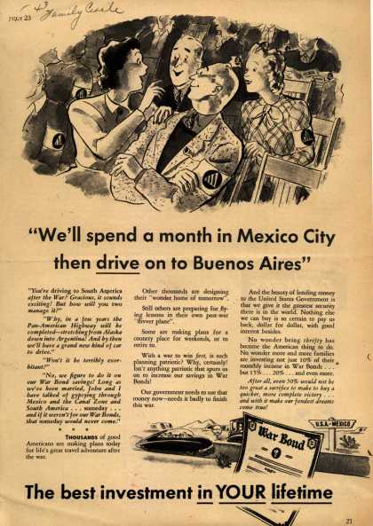 "U. S. Government's War Bonds – ""We'll spend a month in Mexico City then Drive on to Buenos Aires"" (1943)"