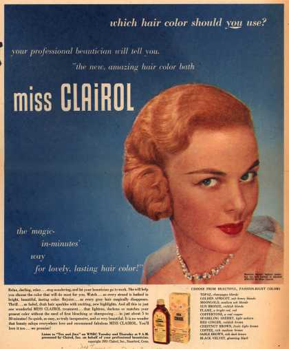Clairol Incorporated's Miss Clairol – what can you do about gray hair? Miss Clairol is the 'magic-in-minutes' way to completely cover gray hair (1951)