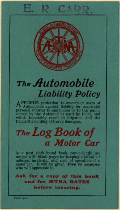 Aetna Life Insurance Co.'s Insurance (Liability Policies of Aetna) – The Automobile Liability Policy...The Log Book of a Motor Car
