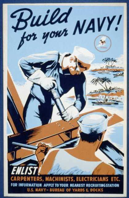 Build for your Navy! – Enlist! Carpenters, machinists, electricians etc. / R. Muchley. (1941)