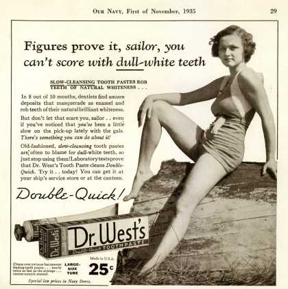 Dr. West's Double-Quick Toothpaste – Figures prove it, sailor, you can't score with dull-white teeth (1935)