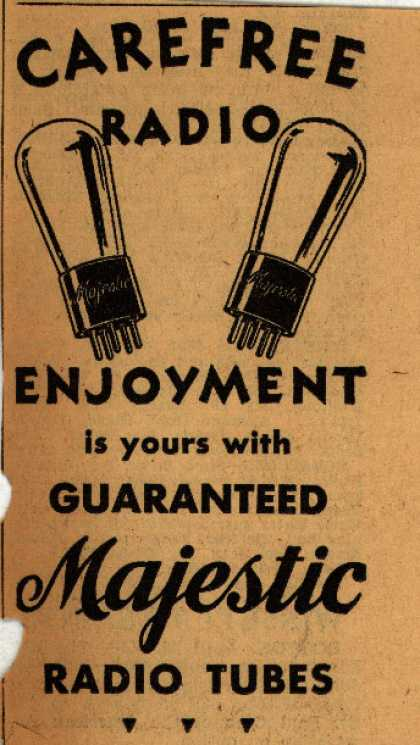 Majestic Radio Tube's Radio Tubes – Carefree Radio Enjoyment is yours with Guaranteed Majestic Radio Tubes (1930)