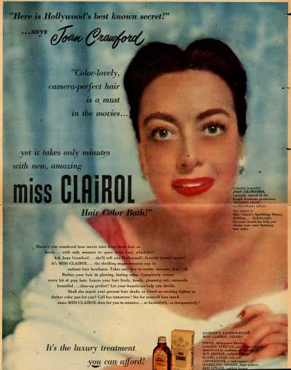 "Clairol Incorporated's Miss Clairol Hair Color Bath – ""Here is Hollywood's best known secret!"" ...says Joan Crawford ""Color-lovely, camera-perfect hair is a must in the movies... yet it takes only a few (1952)"
