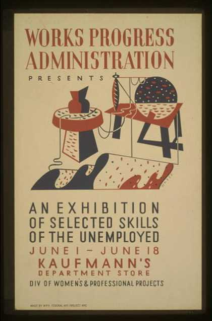Works Progress Administration presents an exhibition of selected skills of the unemployed – Div. of Women's & Professional Projects / Halls. (1936)