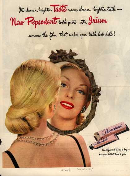 Lever Brothers Company's tooth paste – Its cleaner, brighter Taste means cleaner, brighter teeth – New Pepsodent tooth paste with Irium removes the film that makes your teeth look dull (1946)