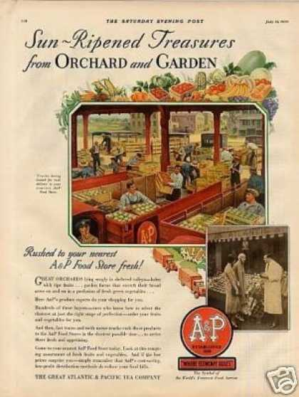 A&amp;p Company Color Ad &quot;Sun-ripened Treasures... (1930)