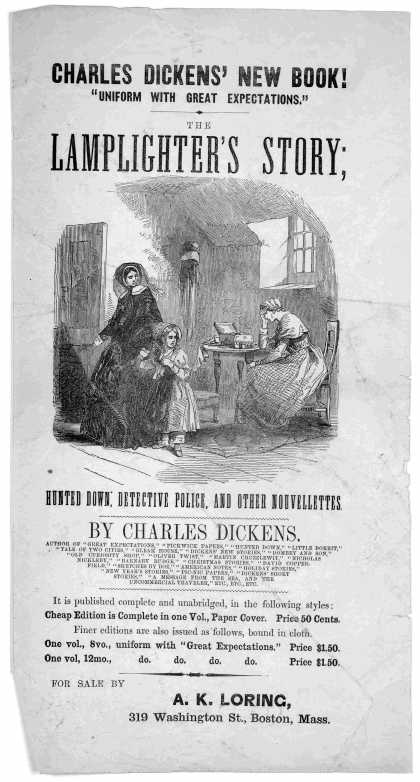 "Charles Dickens' new book! ""Uniform with Great expectations,"" The Lamplighter's story; ... by Charles Dickens ... It is published complete and unabrid (1861)"