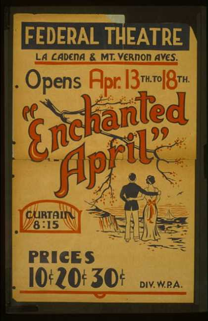 """Enchanted April"" opens Apr. 13th to 18th, Federal Theatre, La Cadena & Mt. Vernon Aves.. (1936)"