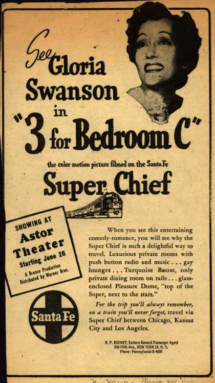 "Santa Fe System Lines – See Gloria Swanson in ""3 for Bedroom C"" the color motion picture filmed on the Santa Fe Super Chief (1952)"