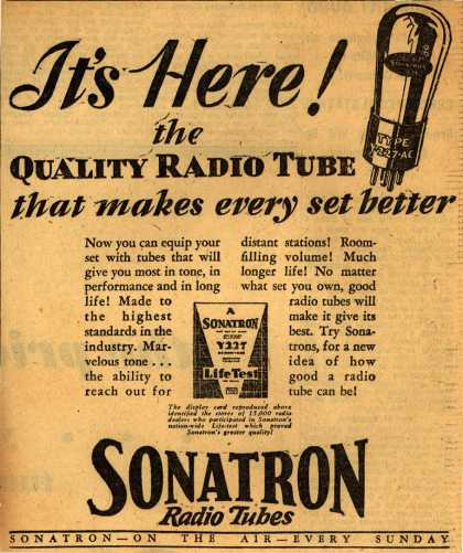 Sonatron Radio Tube's Radio Tubes – It's Here! the Quality Radio Tube that makes every set better (1929)
