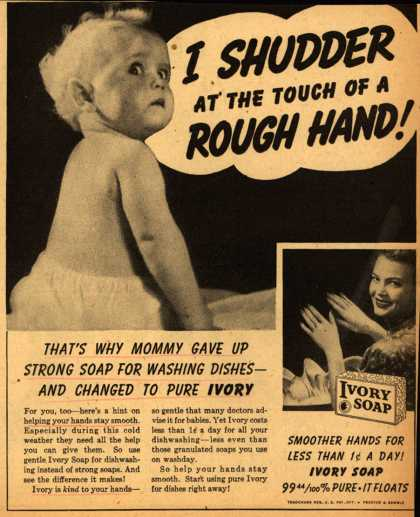 Procter & Gamble Co.'s Ivory Soap – I Shudder At The Touch Of A Rough Hand (1940)