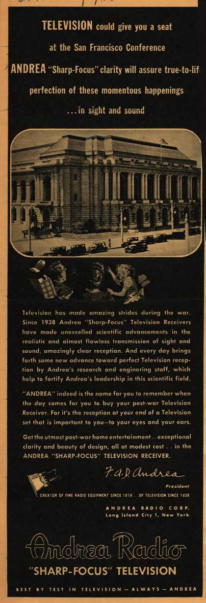 """Andrea Radio Corporation's Television – Television Could Give You a Seat at the San Francisco Conference. Andrea """"Sharp-Focus"""" Clarity will assure true-to-life perfection of these momentous (1945)"""