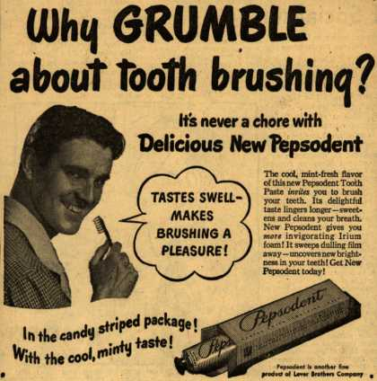 Lever Brothers Company's Pepsodent Tooth Paste – Why GRUMBLE about tooth brushing? (1947)