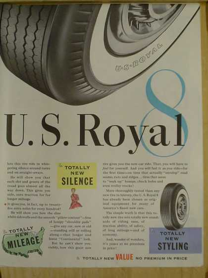 US Royal Tires. Totally new silence. Totally new styling (1952)