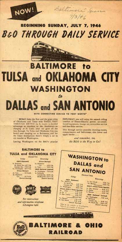 Baltimore & Ohio Railroad – Now! Beginning Sunday, July 7, 1946 B&O Through Daily Service Baltimore to Tulsa and Oklahoma City Washington to Dallas and San Antonio (1946)