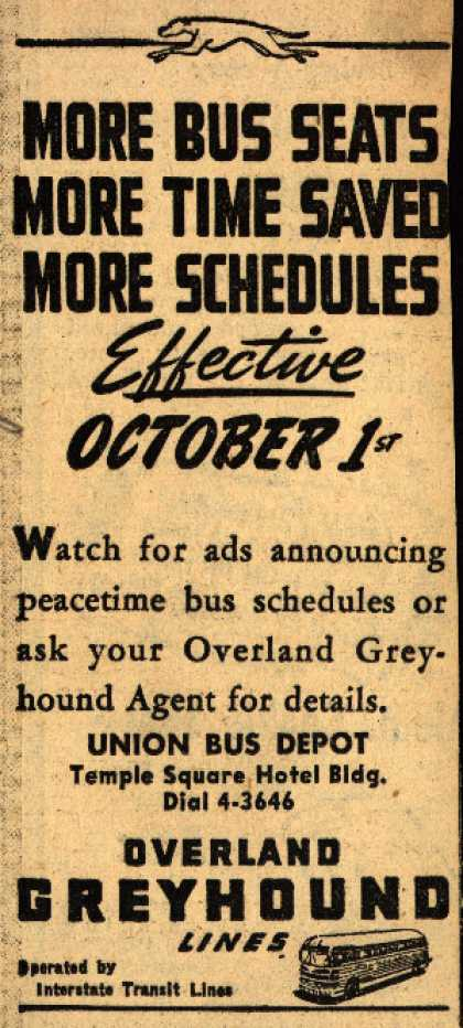 Interstate Transit Lines (Overland Greyhound) – More Bus Seats. More Time Saved. More Schedules. Effective October 1st. (1945)