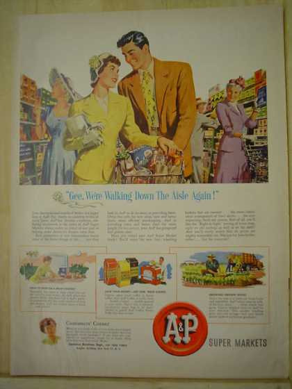 A & P Supermarkets Grocery Store Walking down the aisle again (1950)
