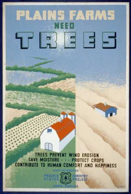 Plains farms need trees – Trees prevent wind erosion, save moisture ... protect crops, contribute to human comfort and happiness / J. Dusek. (1936)