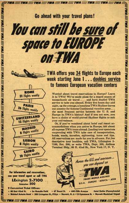 Trans World Airline's Europe – Go ahead with your travel plans! You can still be sure of space to Europe on TWA (1950)
