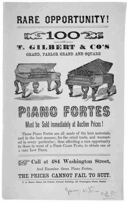 Rare opportunity! 100 of T. Gilbert & Co's grand, parlor grand and square piano fortes must be sold immediately at auction prices ... Boston, F. A. Se (1861)
