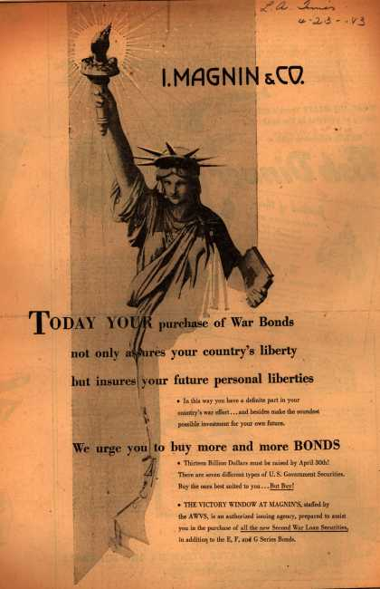 I. Magnin and Co.'s War Bonds – Today Your purchase of War Bonds not only assures your country's liberty, but insures your future personal liberties. (1943)