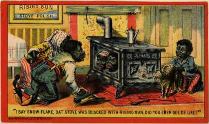 "Morse Bros.'s Rising Sun Stove Polish – "" I say Snow Flake,..."""