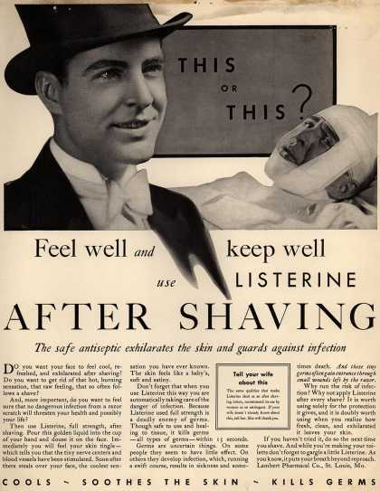 Lambert Pharmacal Company's Listerine – This or This? Feel well and keep well use Listerine After Shaving (1930)