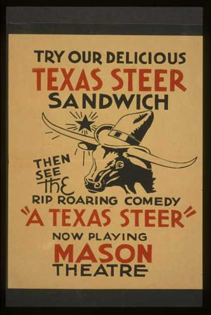 "Try our delicious Texas steer sandwich, then see the rip roaring comedy ""A Texas steer"". (1936)"