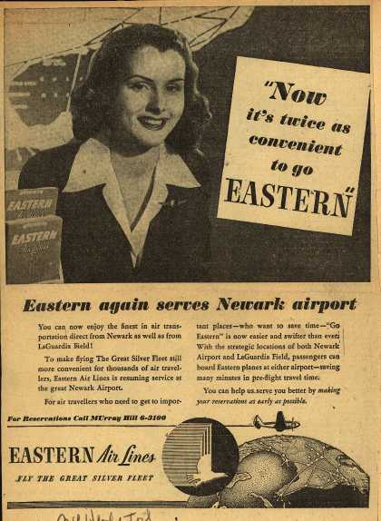 "Eastern Air Line's Newark Airport – ""Now it's twice as convenient to go EASTERN"" Eastern again serves Newark airport (1946)"