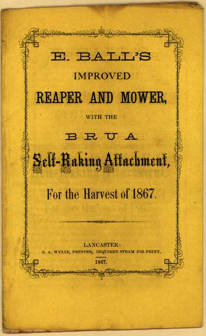 S. M. Brua's reapers and mowers – E. Ball's Improved Reaper and Mower (1867)