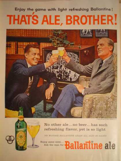 Ballantine Ale. That's Ale Brother (1956)