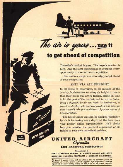 United Aircraft Corporation's Air Freight – The air is yours... use it to get ahead of competition (1949)