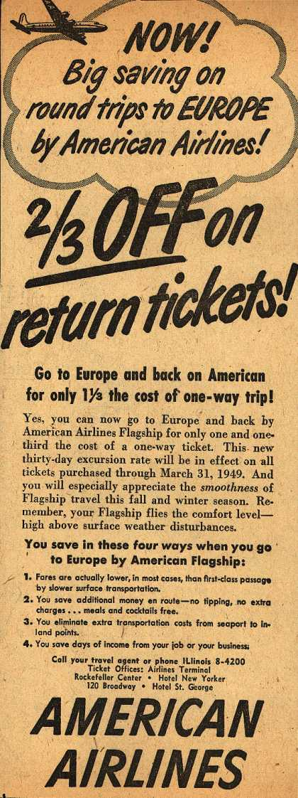 American Airline's Round trip tickets to Europe – Now! Big saving on round trips to Europe by American Airlines! 2/3 OFF on return tickets (1948)