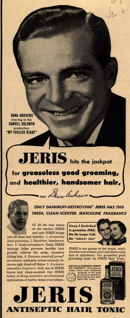 Jeri's hair tonic – JERIS hits the jackpot for greaseless good grooming, and healthier, handsomer hair, says Dana Andrews (1950)