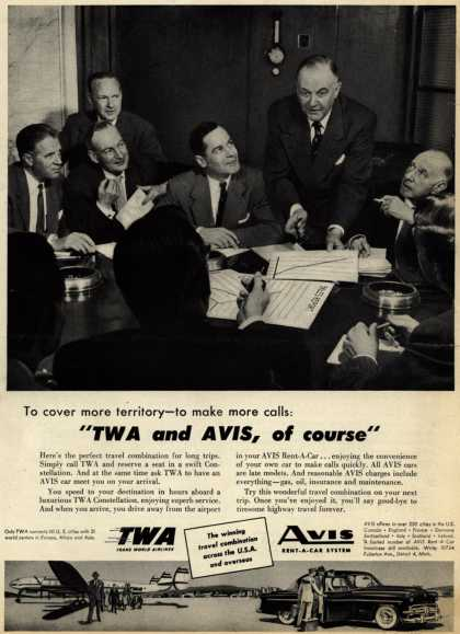 "Trans World Airlines, Avis Rent-A-Car System – To cover more territory – to make more calls: ""TWA and AVIS, of course"" (1954)"