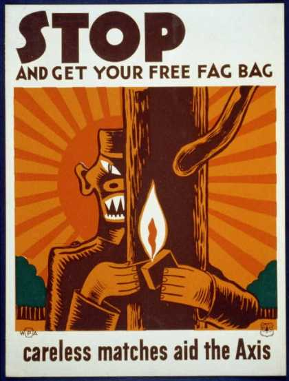 Stop and get your free fag bag – Careless matches aid the Axis. (1941)