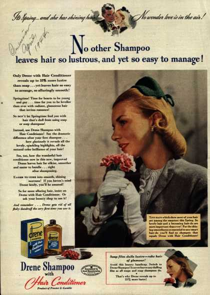 Procter & Gamble Co.'s Drene Shampoo with Hair Conditioner – No other Shampoo leaves hair so lustrous, and yet so easy to manage (1944)