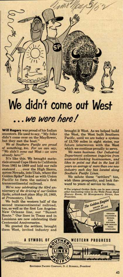 Southern Pacific's various – We didn't come out West...we were here (1952)