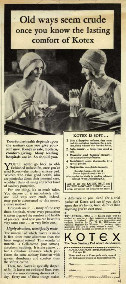 Kotex Company's Sanitary Napkins – Old ways seem crude once you know the lasting comfort of Kotex (1930)