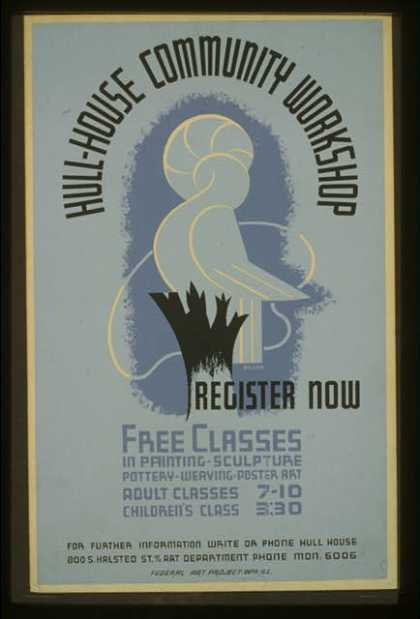 Hull-House community workshop – Register now – Free classes in painting, sculpture, pottery, weaving, poster art / Beard. (1938)