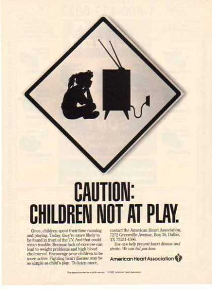 American Heart Association – Caution Children Not At Play (1992)