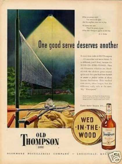 "Old Thompson Whiskey Ad ""One Good Serve... (1947)"